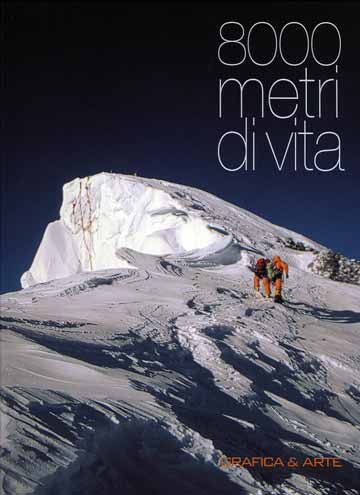 Just a few metres to the Mount Everest summit from the Everest North Face - 8000 Metri Di Vita, 8000 Metres To Live For book cover