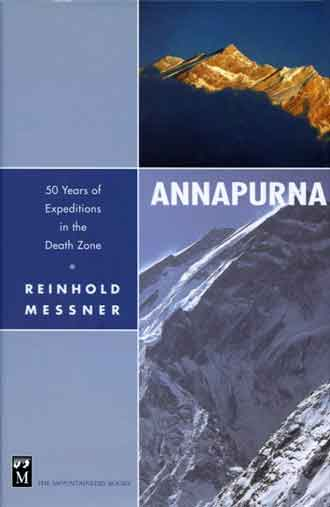 Annapurna Northwest Face - Annapurna: 50 Years of Expeditions in the Death Zone (Reinhold Messner) book cover