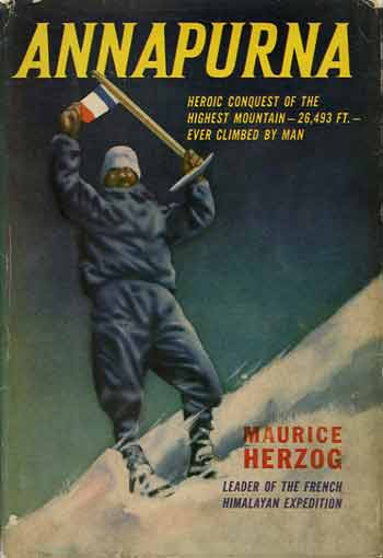 Annapurna First Ascent - Maurice Herzog On Annapurna Summit June 3, 1950 - Annapurna by Maurice Herzog U.S. book cover