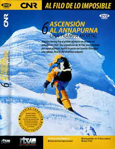 Juanito Oiarzabal Reaching Annapurna Summit April 29, 1999 To Become The 6th Mountaineer To Climb All 14 8000m Peaks - Ascension Al Annapurna Al Filo De Lo Imposible DVD Cover