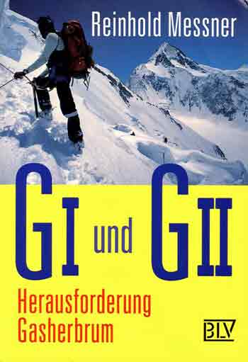 Reinhold Messner on Gasherbrum II in 1984 with Gasherbrum I in the background - G I und G II Herausforderung Gasherbrum book cover