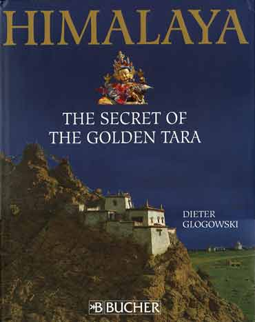 Kailash Chiu Gompa - Himalaya The Secret Of The Golden Tara By Dieter Glogowski book cover