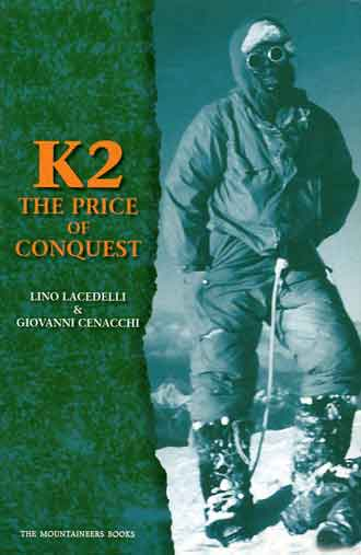 First ascent of K2: Lino Lacedelli on K2 summit on July 30, 1954 - K2: The Price of Conquest book cover