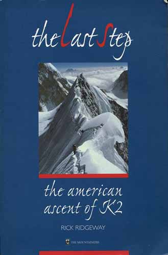 American climbers on the Northeast ridge of K2 in 1978 - The Last Step: The American Ascent Of K2 book cover