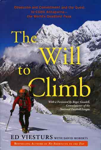 Ed Viesturs On Lower Slopes Of Annapurna North Face May 2005 - The Will To Climb: Obsession and Commitment and the Quest to Climb Annapurna book cover