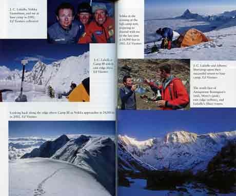 Left Top: J-C. Lafaille, Veikka Gustafsson, Ed Viesturs at Annapurna base camp in 2002. Left middle: J-C. Lafaille at Camp III with the east ridge above. Left bottom: Looking back along the ridge above Camp III at 24,000 feet in 2002. Right top: Veikka preparing to descend for the last time at 24,000 feet in 2002. Right middle: J-C. Lafaille, and Alberto Inurrategi at base camp after reaching the summit of Annapurna via the east ridge. Right bottom: Annapurna South Face showing Chris Bonnington, Simone Moro, and J-C. Lafaille's routes. - The Will To Climb: Obsession and Commitment and the Quest to Climb Annapurna book