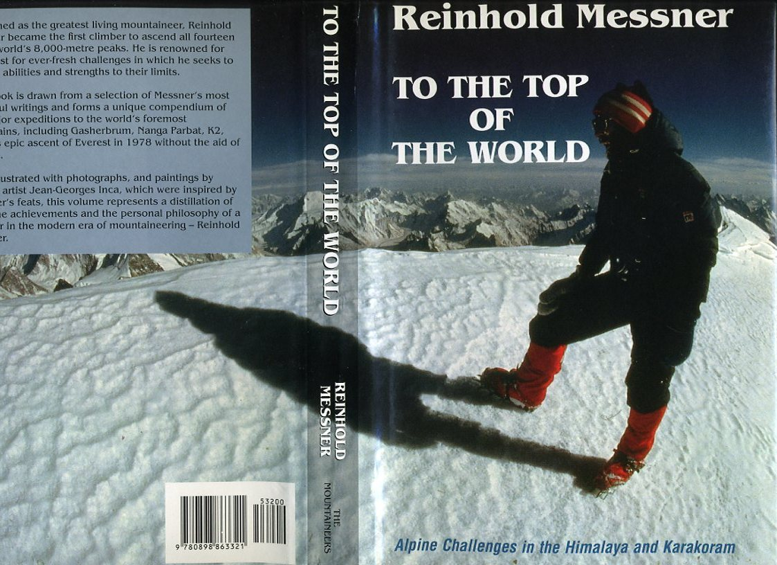 To the Top of the World: Alpine Challenges in the Himalaya and Karakoram Book Cover
